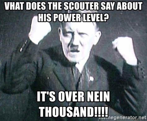 Successful Hitler - Vhat does the scouter say about his power level? it's over nein thousand!!!!