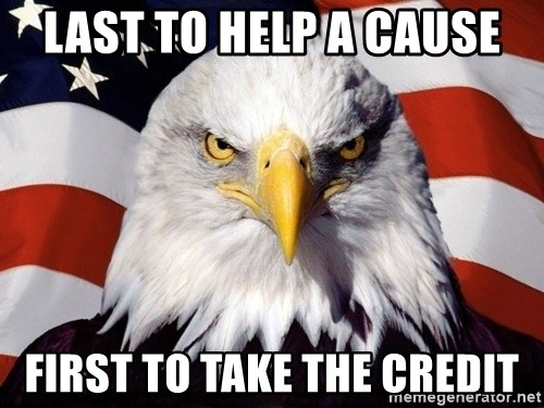American Pride Eagle - last to help a cause first to take the credit
