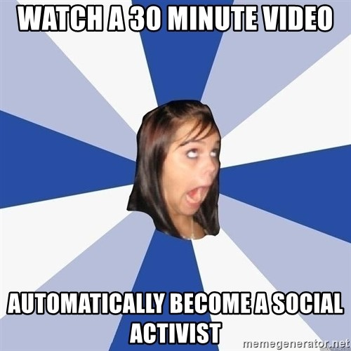 Annoying Facebook Girl - Watch a 30 minute video Automatically become a social activist