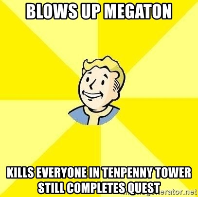Fallout 3 - Blows up Megaton Kills everyone in Tenpenny tower still completes quest