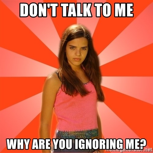 Jealous Girl - DON'T TALK TO ME WHY ARE YOU IGNORING ME?