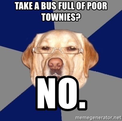 Racist Dawg - Take a bus full of poor townies? no.