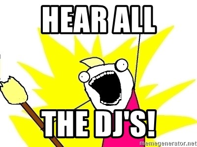 X ALL THE THINGS - Hear all  the dj's!