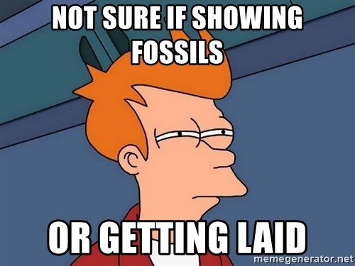 Futurama Fry - Not sure if showing fossils or getting laid