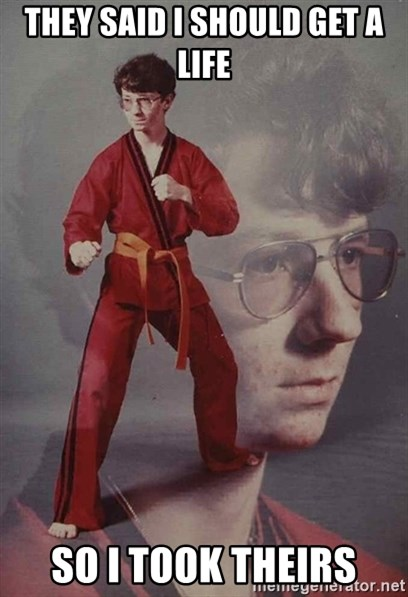 PTSD Karate Kyle - they said i should get a life so i took theirs