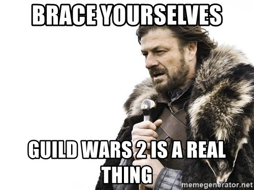 Winter is Coming - brace yourselves guild wars 2 is a real thing