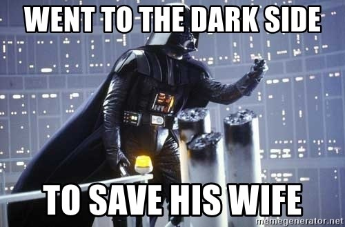 Darth Vader Shaking Fist - went to the dark side to save his wife