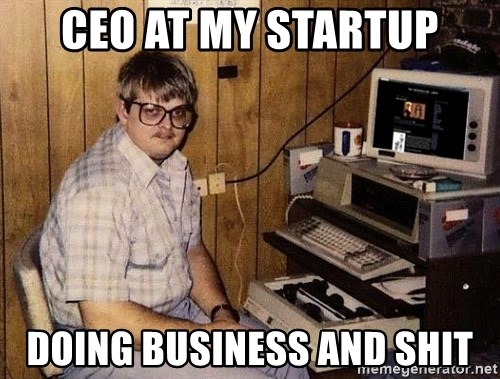 Nerd - CEO AT MY STARTUP DOINg business and shit