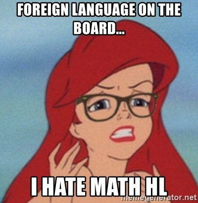 Hipster Ariel - FOREIGN LANGUAGE ON THE BOARD... I HATE MATH HL