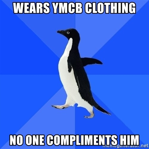 Socially Awkward Penguin - wears ymcb clothing No one compliments him