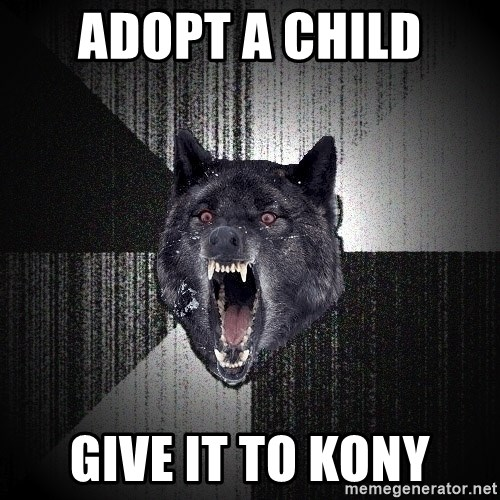 Insanity Wolf - ADOPT A CHILd GIVE IT TO KONY