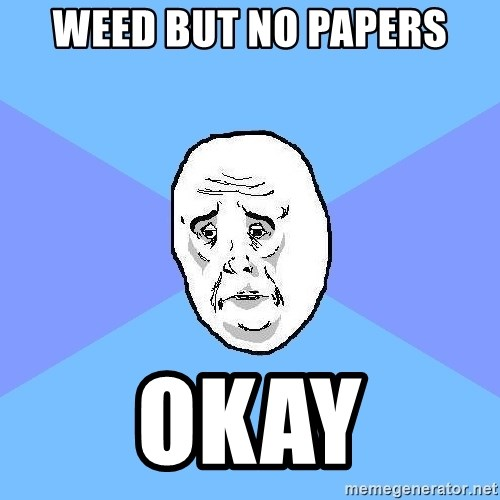 Okay Guy - weed but no papers okay