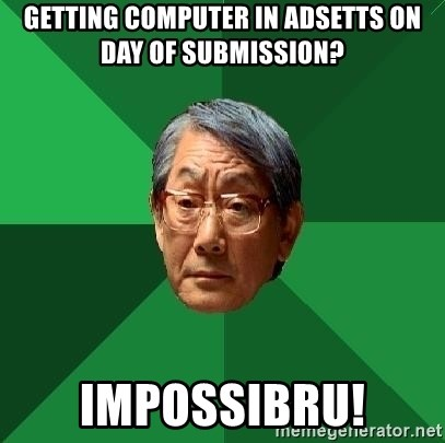 High Expectations Asian Father - Getting computer in adsetts on day of submission? Impossibru!