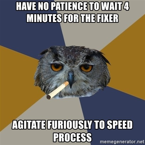 Art Student Owl - have no patience to wait 4 minutes for the fixer agitate furiously to speed process