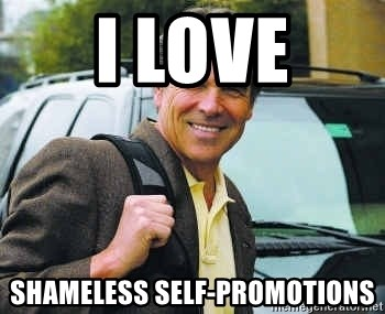 Rick Perry - i love shameless self-promotions