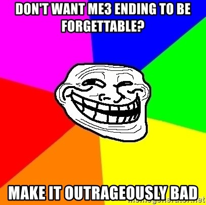 Trollface - don't want me3 ending to be forgettable? make it outrageously bad