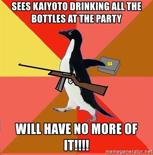 Socially Fed Up Penguin - sees kaiyoto drinking all the bottles at the party will have no more of it!!!!