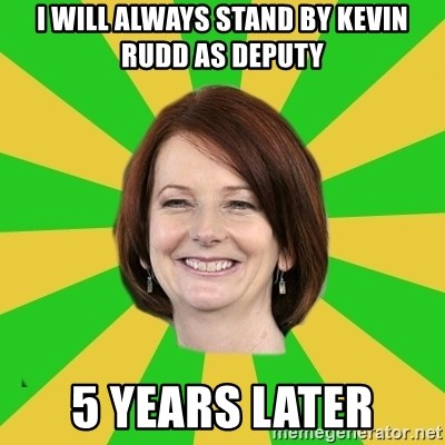Julia Gillard - i will always stand by kevin rudd as deputy 5 years later
