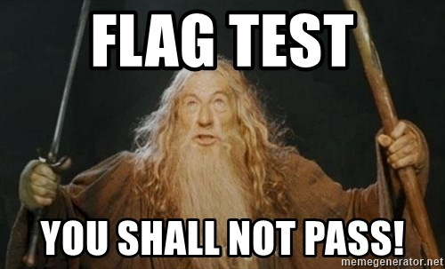 You shall not pass - Flag test You shall not pass!