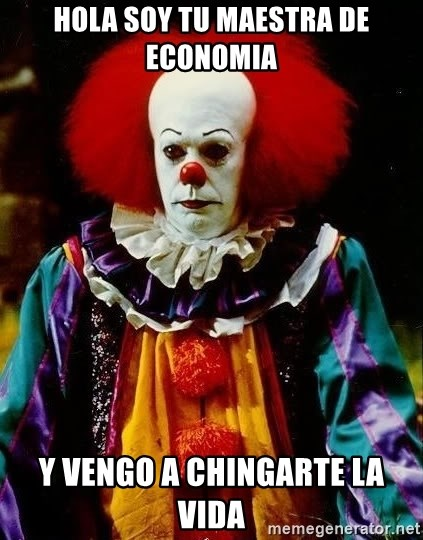 it clown stephen king - Hola soy tu maestra de economia y vengo a chingarte la vida