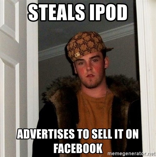Scumbag Steve - Steals ipod advertises to sell it on facebook