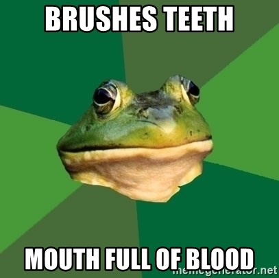 Foul Bachelor Frog - Brushes Teeth Mouth full of blood