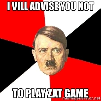Advice Hitler - I vill advise you not To play zat game
