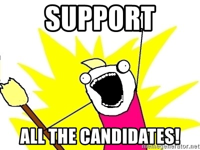 X ALL THE THINGS - SUpport all the candidates!