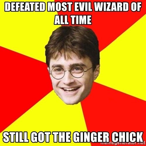 cheeky harry potter - defeated most evil wizard of all time still got the ginger chick