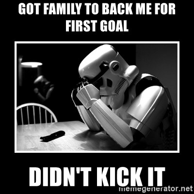 Sad Trooper - got family TO BACK ME FOR FIRST GOAL DIDN'T KICK IT