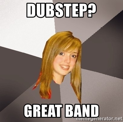 Musically Oblivious 8th Grader - dubstep? GREAT BAND