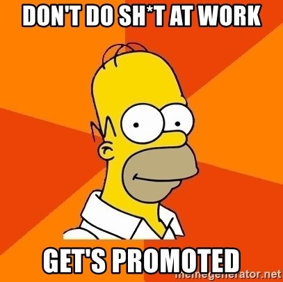 Homer Advice - don't do sh*t at work get's promoted
