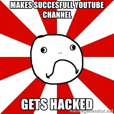 Shame Nob - Makes succesfull youtube channel gets hacked