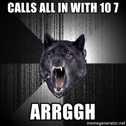 Insanity Wolf - Calls all in with 10 7 Arrggh