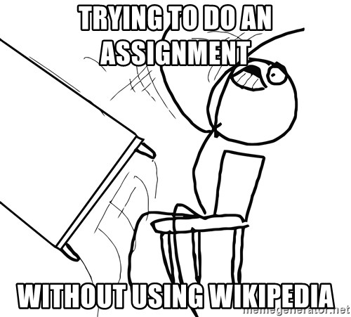 Desk Flip Rage Guy - trying to do an assignment  without using wikipedia