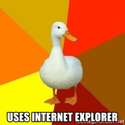 Technologically Impaired Duck - Uses Internet Explorer