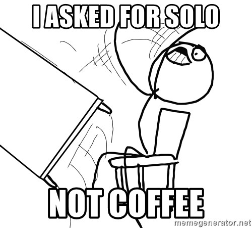 Desk Flip Rage Guy - I asked for solo not coffee