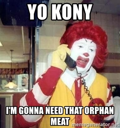 Ronald Mcdonald Call - Yo kony i'm gonna need that orphan meat