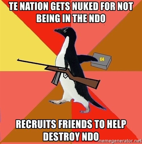 Socially Fed Up Penguin - TE NATION GETS NUKED FOR NOT BEING IN THE NDO Recruits friends to help destroy ndo