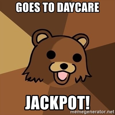 Pedobear - Goes to daycare jackpot!