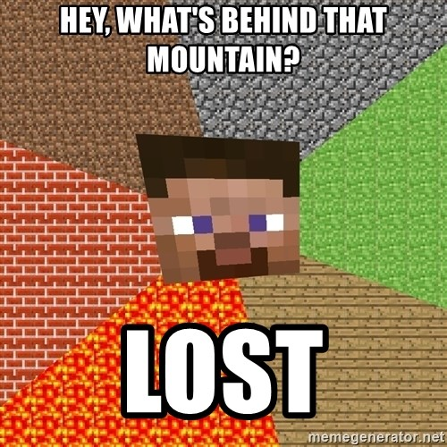 Minecraft Guy - Hey, what's behind that mountain? LOST