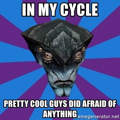Javik the Prothean - In my cycle pretty cool guys did afraid of anything