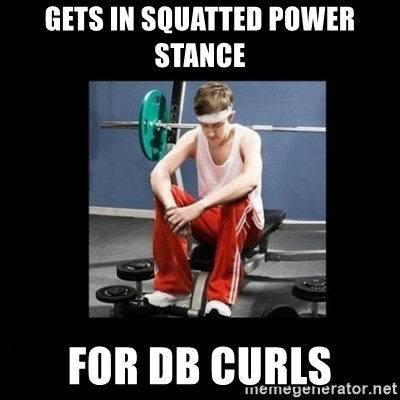 Annoying Gym Newbie - gets in squatted power stance for db curls