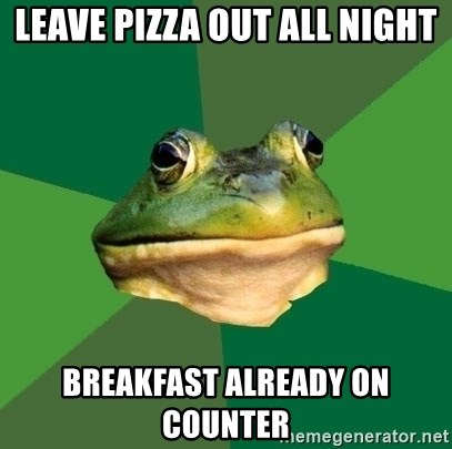 Foul Bachelor Frog - Leave pizza out all night breakfast already on counter