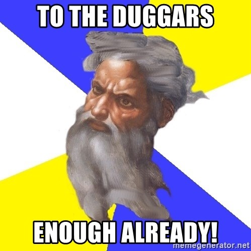 God - To The Duggars enough already!