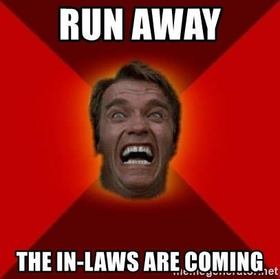 Angry Arnold - run away  the in-laws are coming