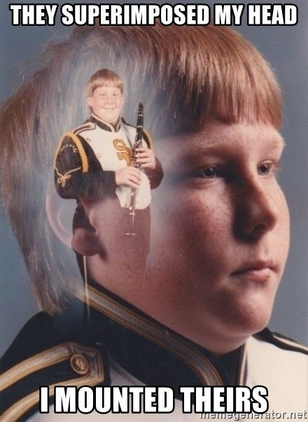 PTSD Clarinet Boy - they superimposed my head I mounted theirs