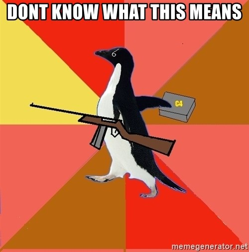 Socially Fed Up Penguin - dont know what this means