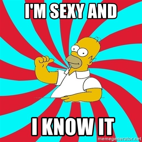 Frases Homero Simpson - I'm sexy and  I KNOW IT