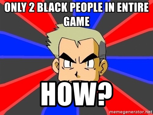 Professor Oak - only 2 black people in entire game how?